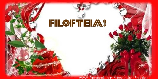 Felicitari de dragoste | Love Filofteia!