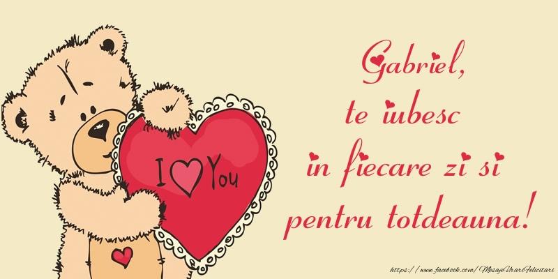 Felicitari de dragoste | Gabriel, te iubesc in fiecare zi si pentru totdeauna!