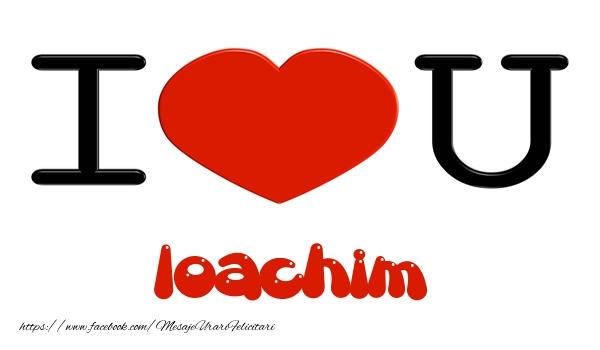 Felicitari de dragoste | I love you Ioachim
