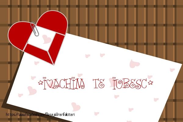 Felicitari de dragoste | !Ioachim Te iubesc!