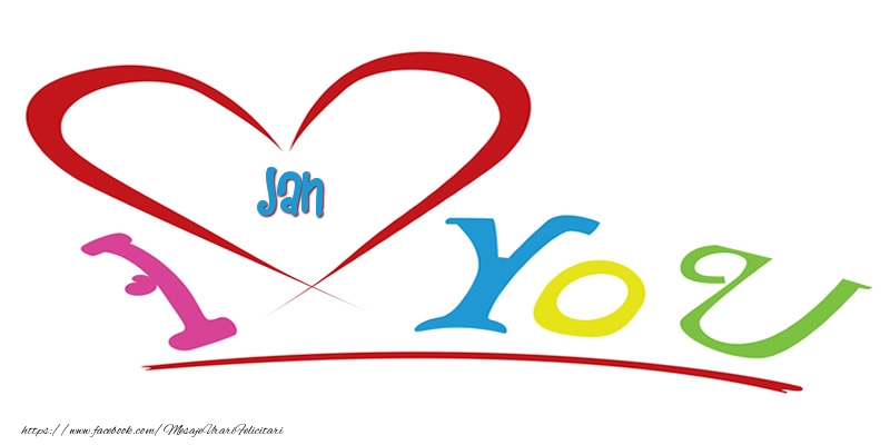 Felicitari de dragoste   I love you Jan