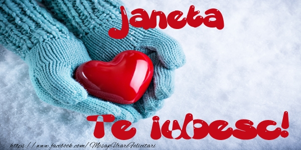 Felicitari de dragoste   Janeta Te iubesc!