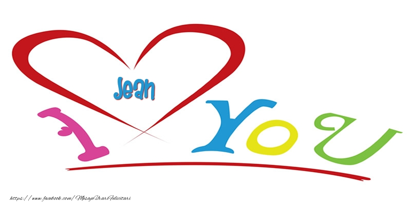Felicitari de dragoste | I love you Jean