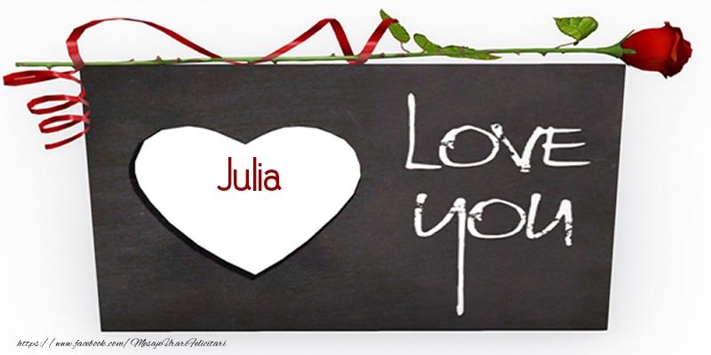 Felicitari de dragoste | Julia Love You