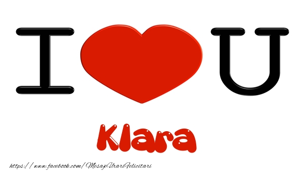 Felicitari de dragoste | I love you Klara