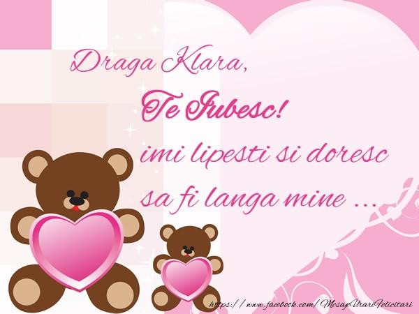 Felicitari de dragoste | Draga Klara, Te iubesc imi lipsesti si doresc sa fi langa mine ...