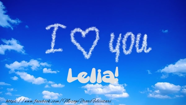 Felicitari de dragoste | I Love You Lelia!