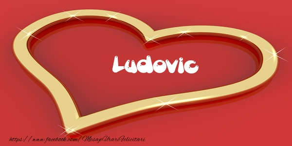 Felicitari de dragoste | Love Ludovic
