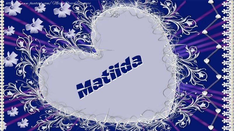 Felicitari de dragoste   Matilda