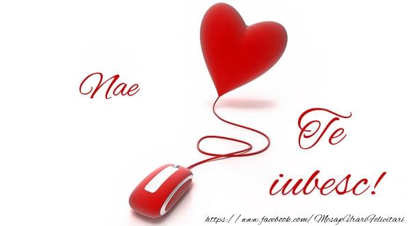 Felicitari de dragoste | Nae te iubesc!