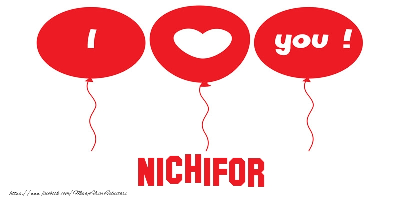 Felicitari de dragoste   I love you Nichifor!