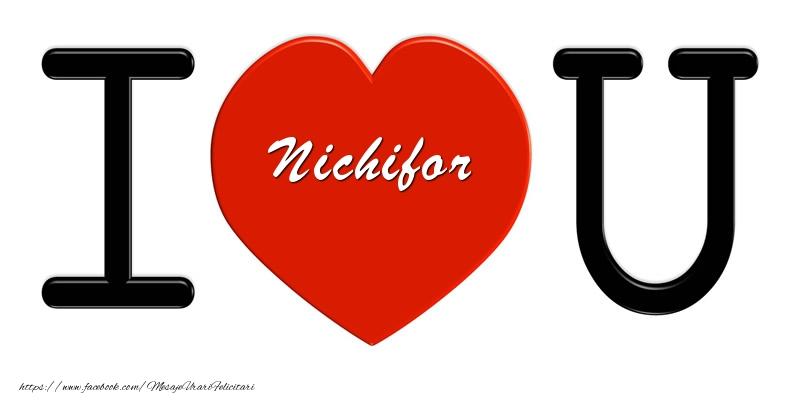Felicitari de dragoste   Nichifor I love you!