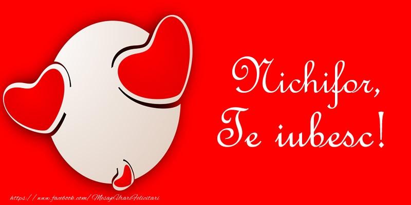 Felicitari de dragoste | Nichifor, Te iubesc!