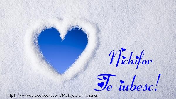 Felicitari de dragoste | Nichifor Te iubesc!