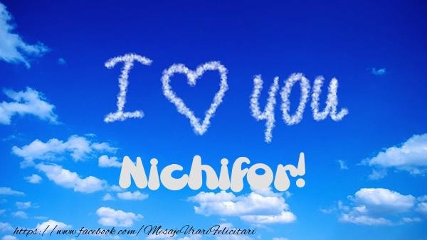 Felicitari de dragoste | I Love You Nichifor!