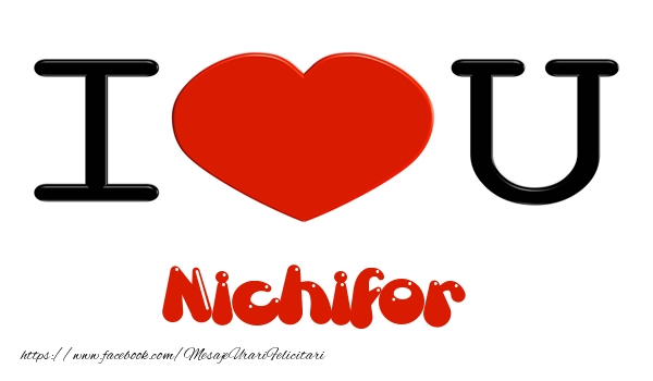 Felicitari de dragoste | I love you Nichifor