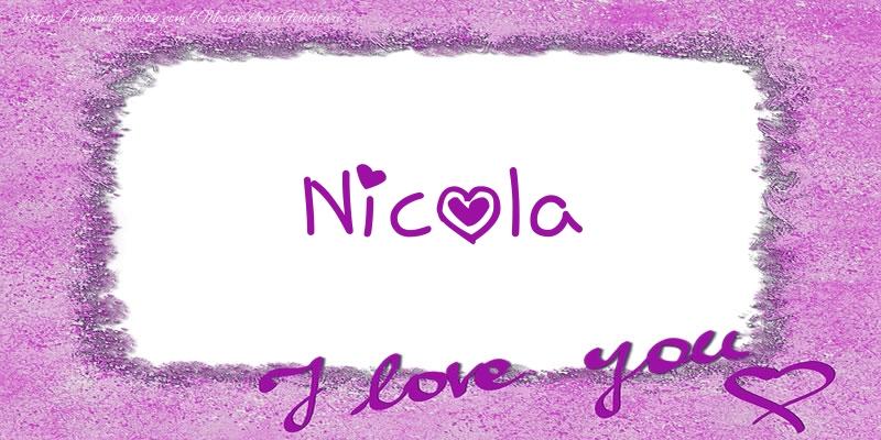Felicitari de dragoste   Nicola I love you!