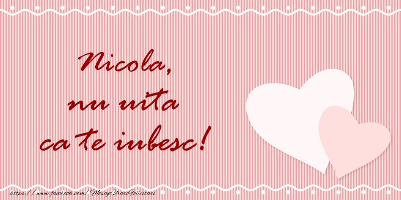Felicitari de dragoste   Nicola nu uita ca te iubesc!