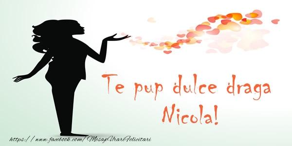 Felicitari de dragoste | Te pup dulce draga Nicola!