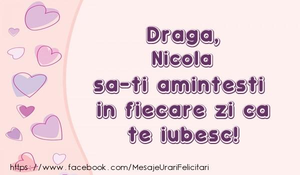 Felicitari de dragoste | Draga, Nicola sa-ti amintesti in fiecare zi ca te iubesc!