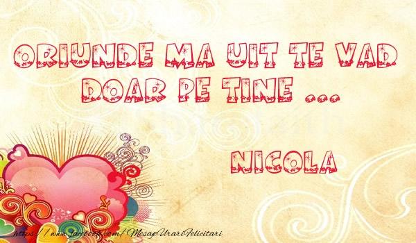 Felicitari de dragoste | Oriunde ma uit te vad  doar pe tine Nicola!