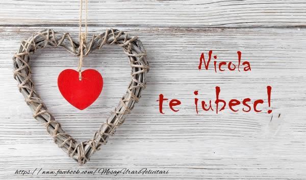 Felicitari de dragoste   Nicola, Te iubesc
