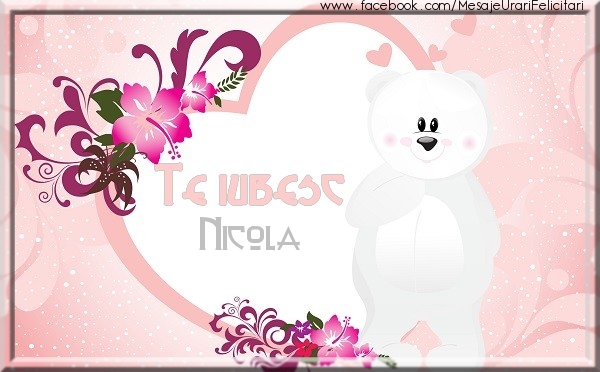 Felicitari de dragoste   Te iubesc Nicola