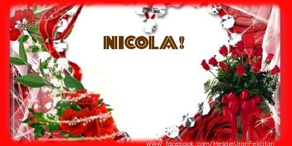 Felicitari de dragoste   Love Nicola!