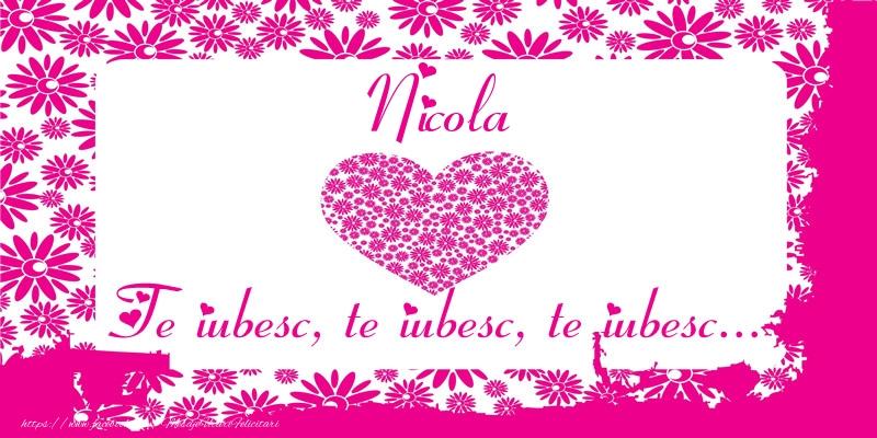Felicitari de dragoste   Nicola Te iubesc, te iubesc, te iubesc...