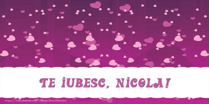 Felicitari de dragoste   Te iubesc, Nicola!