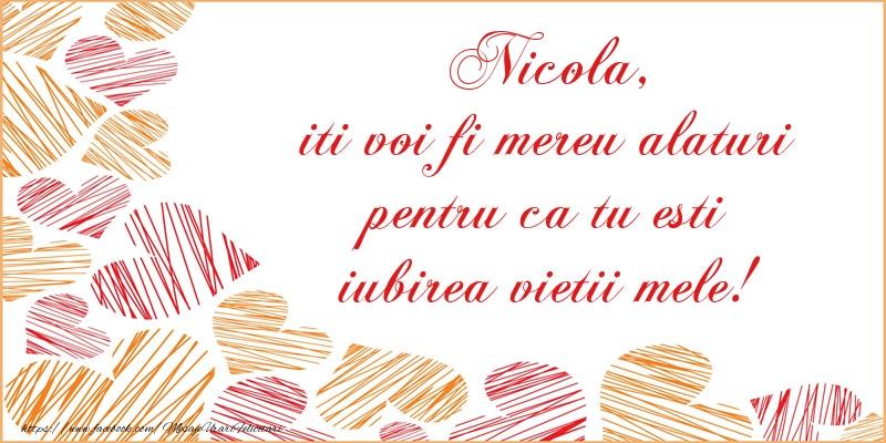 Felicitari de dragoste | Nicola, iti voi fi mereu alaturi pentru ca tu esti iubirea vietii mele!