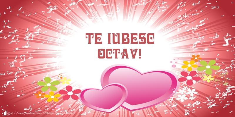 Felicitari de dragoste | Te iubesc Octav!