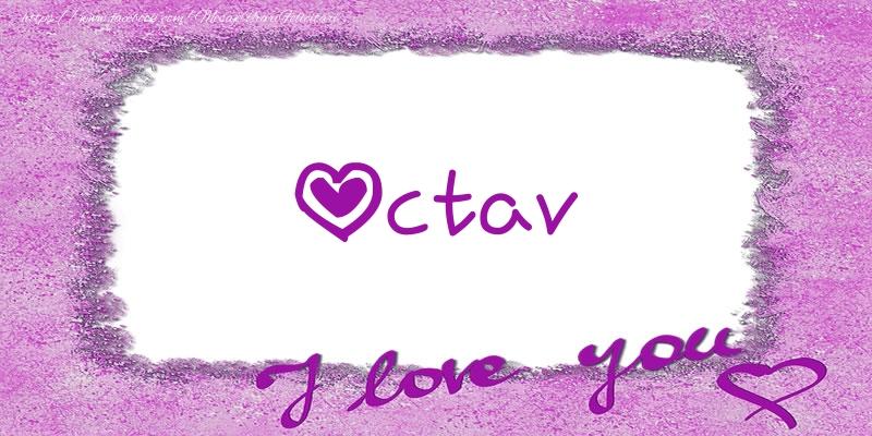 Felicitari de dragoste | Octav I love you!