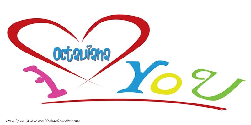 Felicitari de dragoste | I love you Octaviana