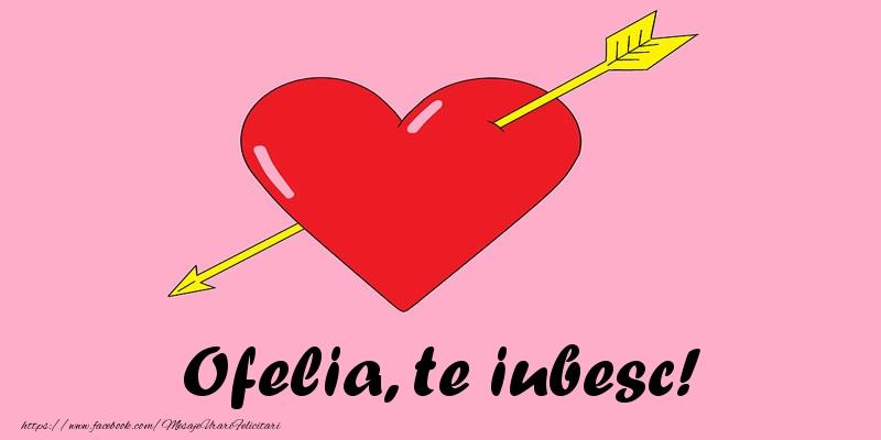 Felicitari de dragoste | Ofelia, te iubesc!