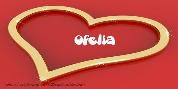 Felicitari de dragoste   Ofelia Iti dau inima mea