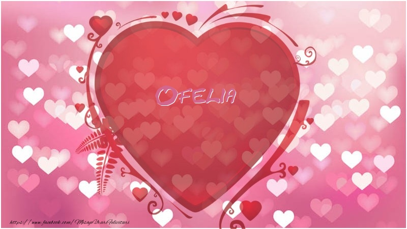 Felicitari de dragoste | Inima Ofelia