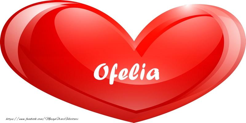 Felicitari de dragoste | Numele Ofelia in inima