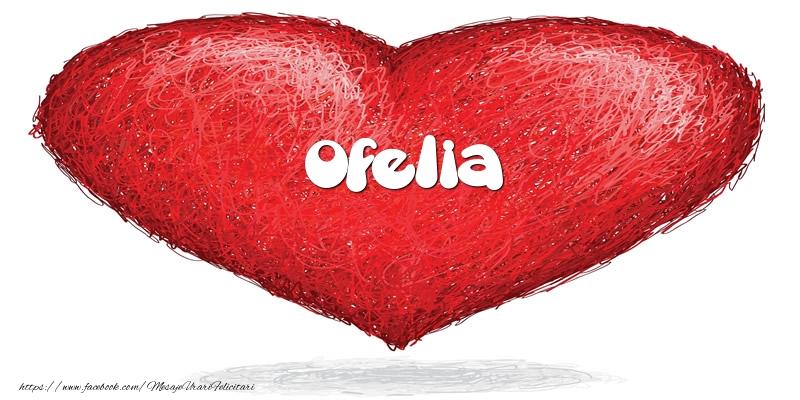 Felicitari de dragoste | Pentru Ofelia din inima