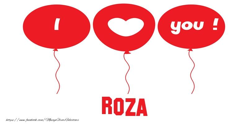 Felicitari de dragoste | I love you Roza!