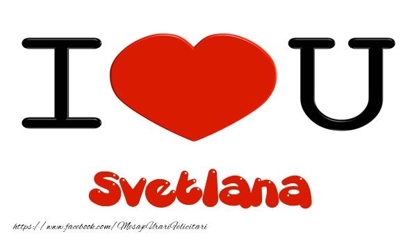 Felicitari de dragoste   I love you Svetlana