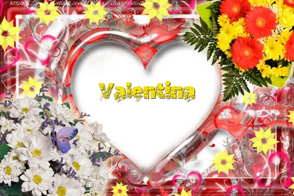 Felicitari de dragoste   Valentina