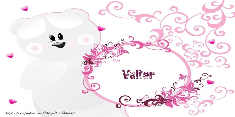 Felicitari de dragoste | Valter Te iubesc!