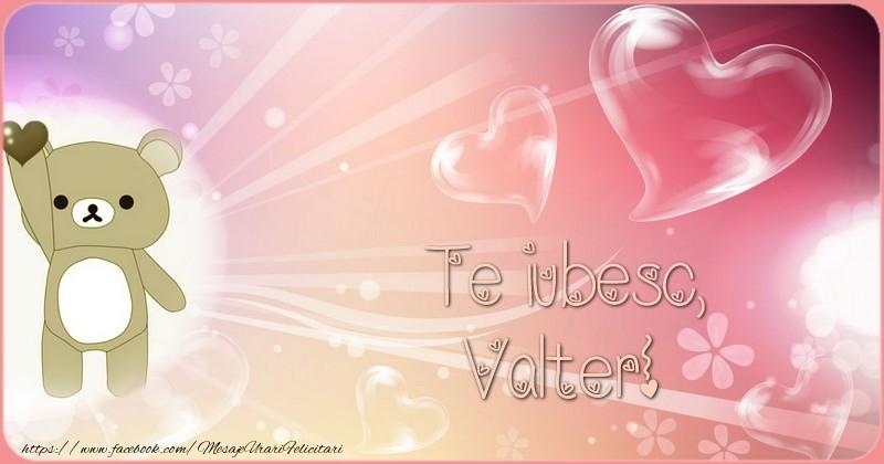 Felicitari de dragoste | Te iubesc, Valter!