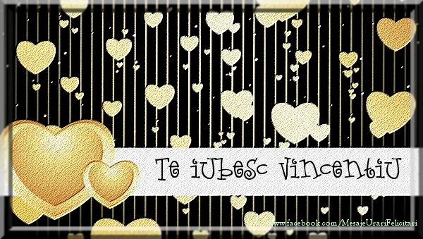 Felicitari de dragoste   Te iubesc Vincentiu