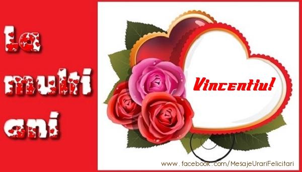 Felicitari de dragoste   La multi ani Vincentiu!