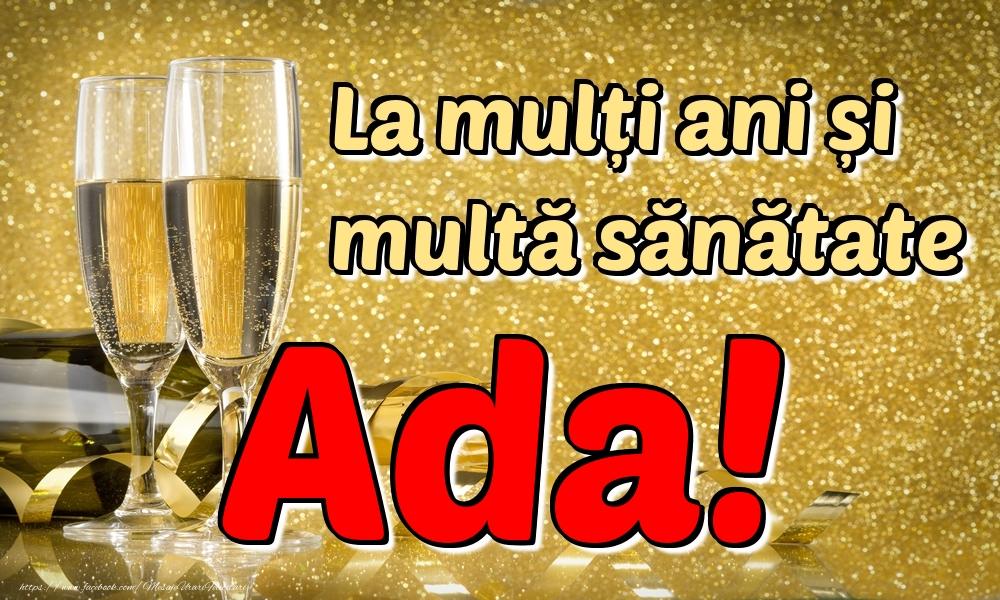 Felicitari de la multi ani | La mulți ani multă sănătate Ada!