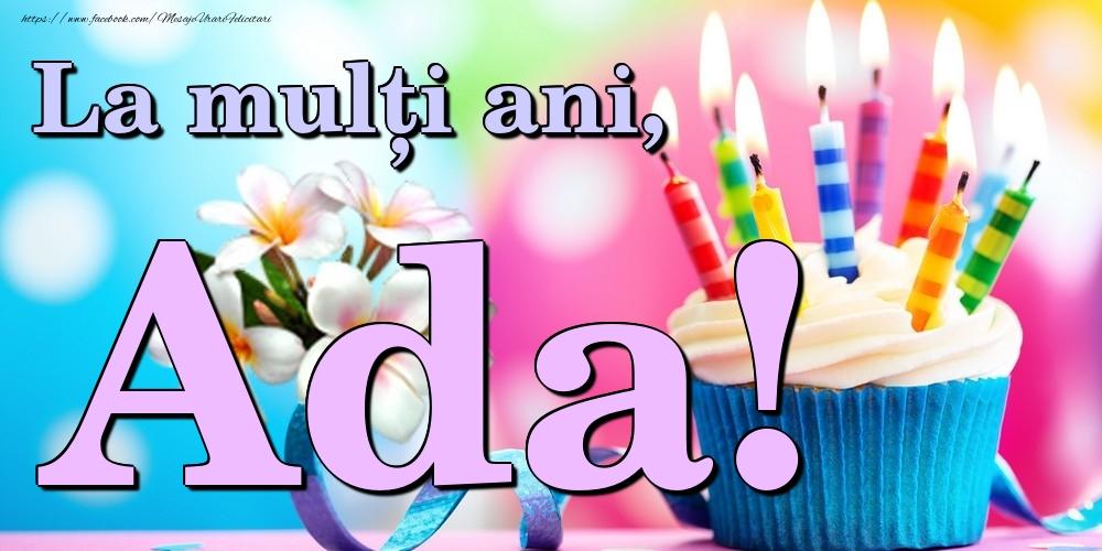 Felicitari de la multi ani | La mulți ani, Ada!