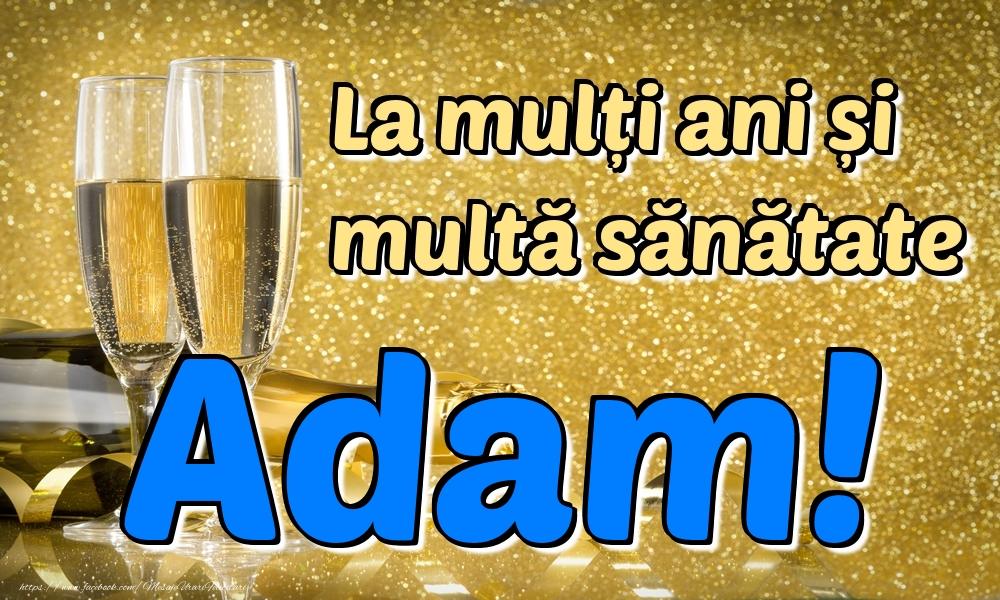 Felicitari de la multi ani | La mulți ani multă sănătate Adam!