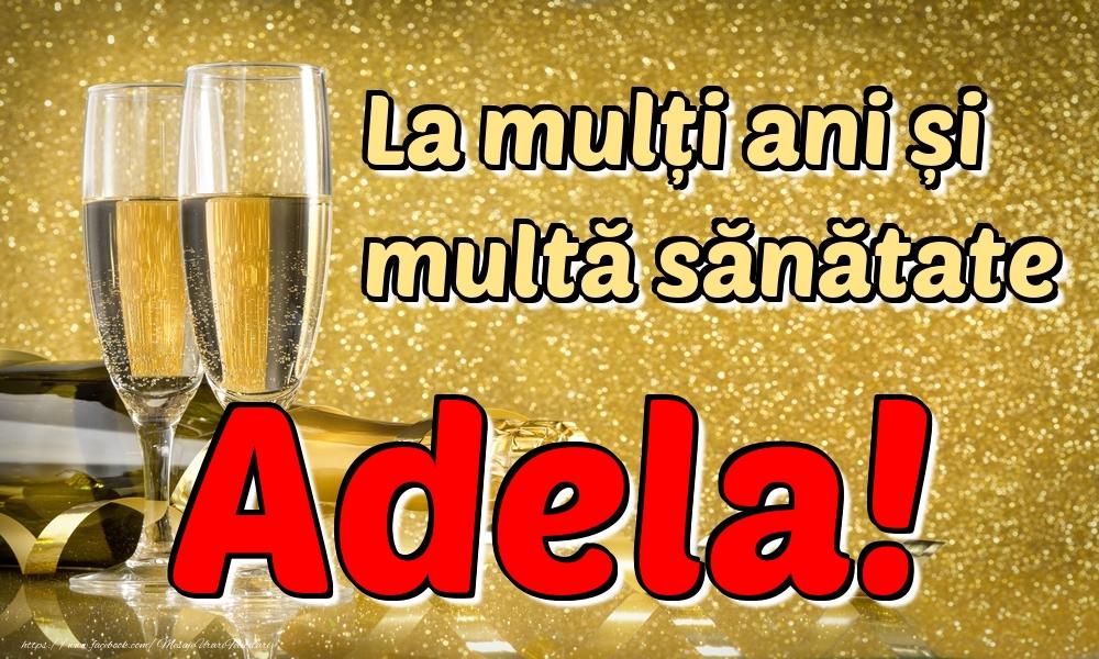 Felicitari de la multi ani | La mulți ani multă sănătate Adela!